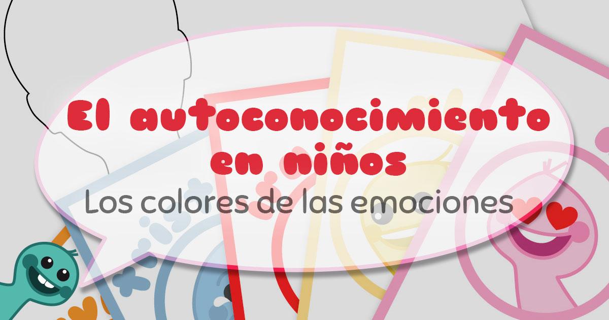 El autoconocimiento en niños: Los colores de las emociones | Fixo Kids