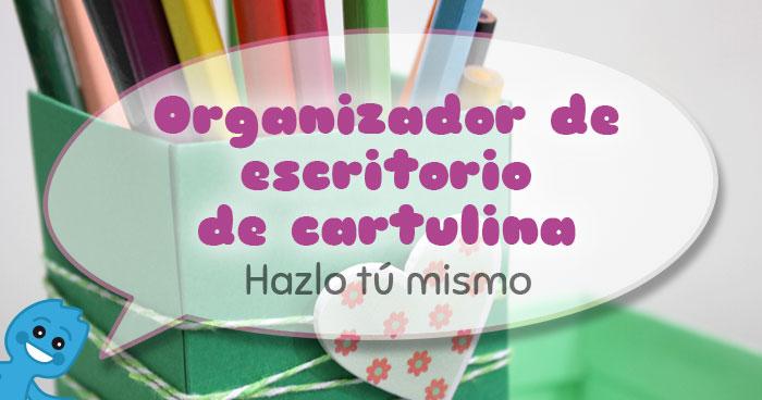 tutorial hacer organizador de escritorio