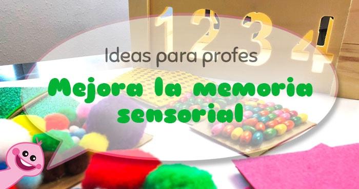 cómo mejorar la memoria sensorial de los peques