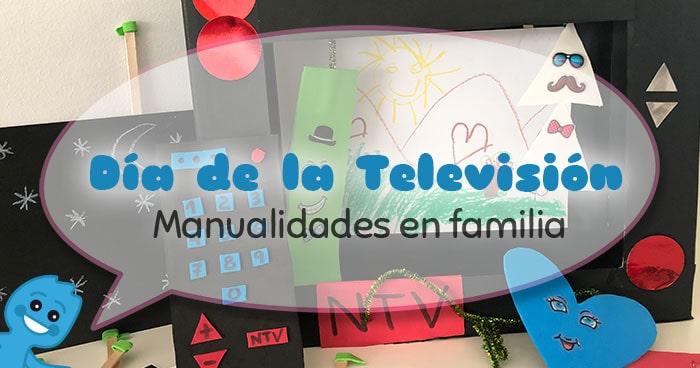 manualidad en familia día de la televisión