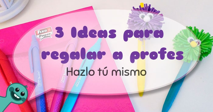 3 ideas faciles para regalar a profes