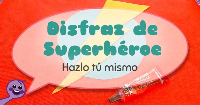 tutorial disfraz super herore casero